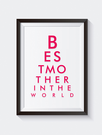 You are the best mother in the world. Vertical graphic design visual minimalism background with dark pink-purple colored letters. Elegant poster with black frame displayed on a white room wall Reklamní fotografie