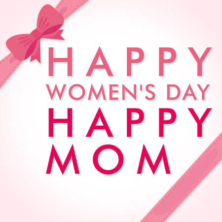 Happy women's day happy mom, square holiday wish greeting card illustration with flowers, ribbon and pink letters text