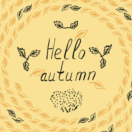 seasonal greeting: Hello autumn seasonal greeting card template. Vector illustration of hand drawn leaves sketching on yellow background with lettering