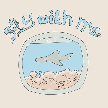 looking through an object: Airplane window hand drawn. View from cabin to another plane in clouds with words Fly with me Illustration