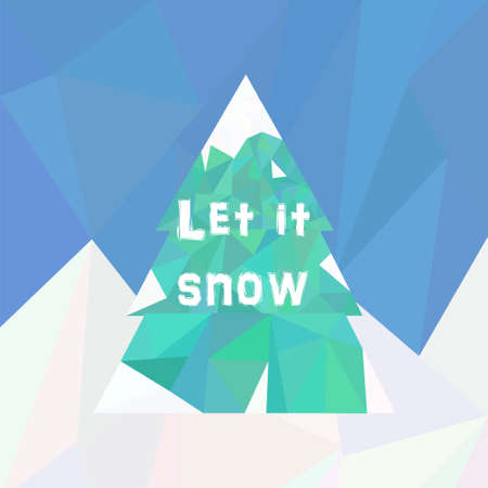let it snow: Fur tree covered in snow in low poly style. Vector illustration for new year, christmas, winter season greeting card. Illustration