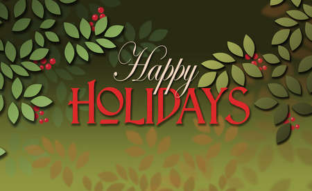 Graphic illustration of the seasonal sentiment of Happy Holidays composed against simple leaf and berry background. A simple, uplifting contemporary design for possible use on Christmas greeting card.
