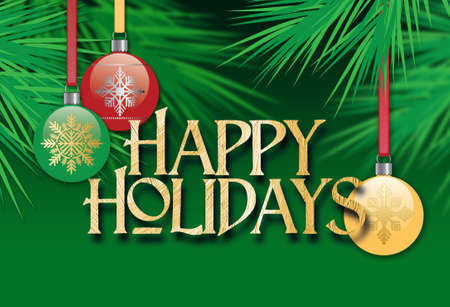 Graphic composition of Christmas holiday ornaments and stylized Christmas tree branches with the message Happy Holidays for possible use as greeting card or banner.