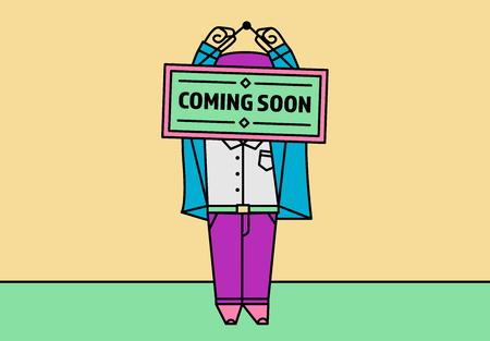 Illustration of a man hanging a sign with the caption: COMING SOON on a colored background