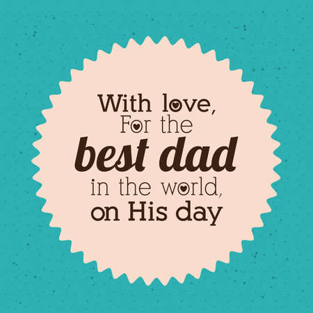 Fathers day design over blue background, vector illustration Vector