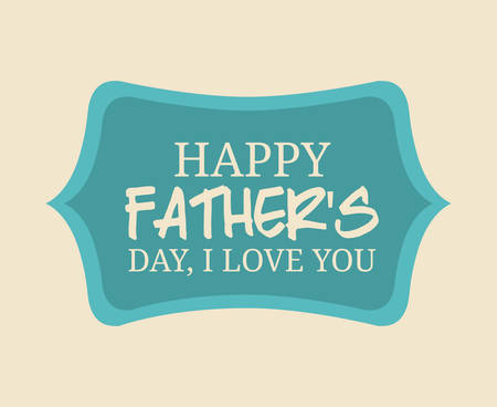 happy fathers day: Fathers day design background with a label, vector illustration
