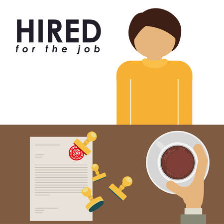 hired for the job design, vector illustration eps10 graphic Illustration