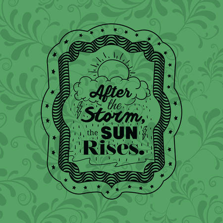 rises: Attitude phrase about storm sun and rises inside frame icon. Inspiration motivation and positive theme. Ornamental background. Vector illustration Illustration