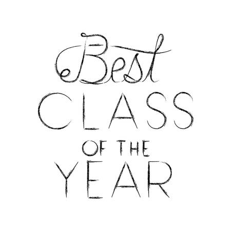 class of the year hand made font vector illustration design