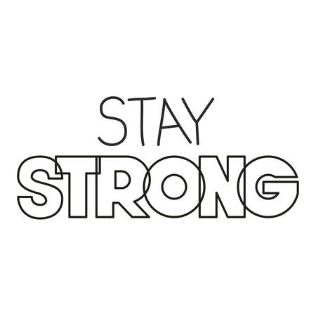 stay strong message with hand made font vector illustration design 矢量图像