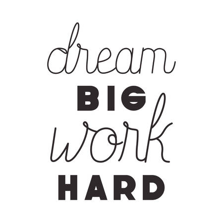 work hard for dreams message hand made font vector illustration design