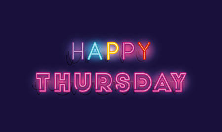 happy thursday fonts neon lights vector illustration design