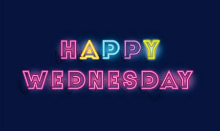 happy wednesday fonts neon lights vector illustration design