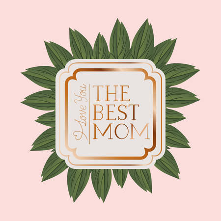 happy mothers day victorian square frame with leafs vector illustration design