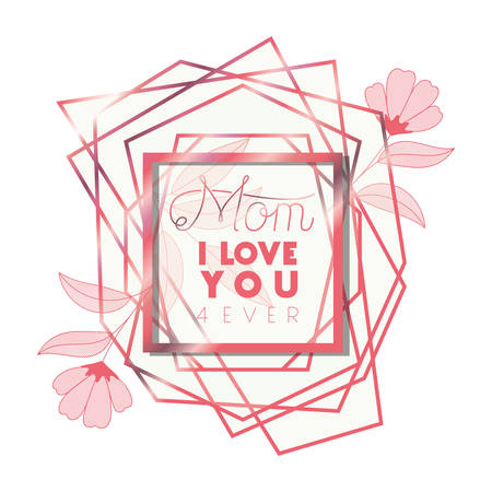 love you mommy with pink frame hexagon vector illustration design