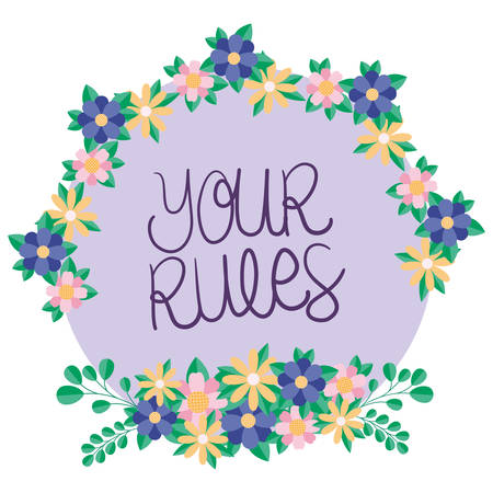 your rules text flowers and leaves design of Women empowerment female power feminist people gender feminism young rights protest and strong theme Vector illustration
