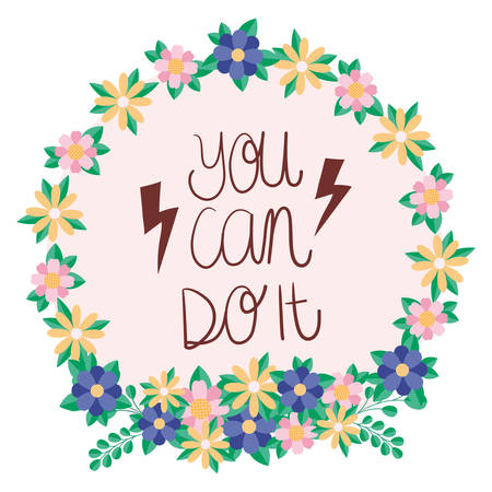 you can do it text flowers and leaves design of Women empowerment female Vector illustration design