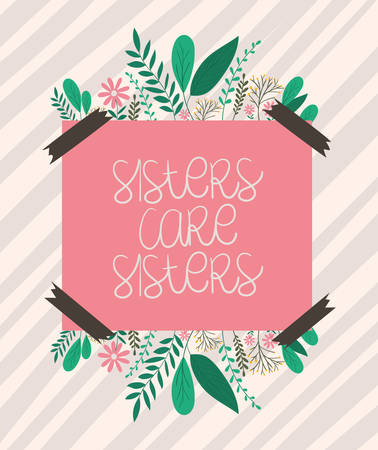 sisters care sisters banner with leaves and flowers design of Women empowerment female power people gender feminism young rights protest and strong theme Vector illustration  イラスト・ベクター素材