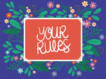 your rules banner with leaves and flowers design of Women empowerment female power feminist people gender feminism young rights protest and strong theme Vector illustration