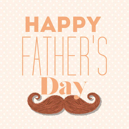 Happy fathers day and mustache design, Celebration and love theme Vector illustration