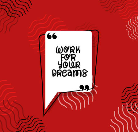 Work for your dreams design of Quote phrase text and positivity theme Vector illustration Illustration
