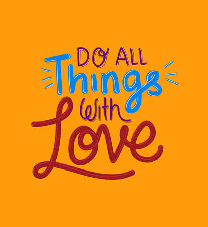 do all things with love lettering design of Quote phrase text and positivity theme Vector illustration Ilustração