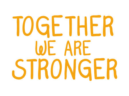 together we are stronger lettering design of Quote phrase text and positivity theme Vector illustration