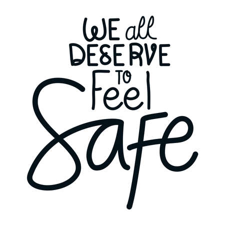 We all deserve to feel safe lettering design of Protest justice and racism theme Vector illustration