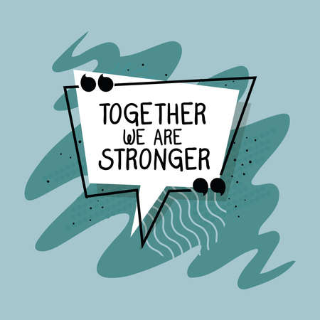 together we are stronger design of Quote phrase text and positivity theme Vector illustration