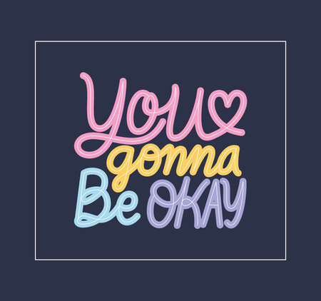 you gonna be okay lettering design of Happiness positivity and covid 19 virus theme Vector illustration