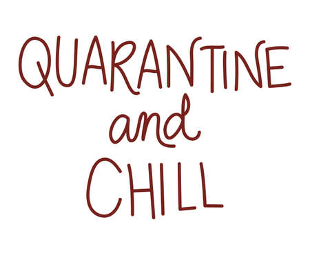 quarantine and chill text design of Happiness positivity and covid 19 virus theme Vector illustration