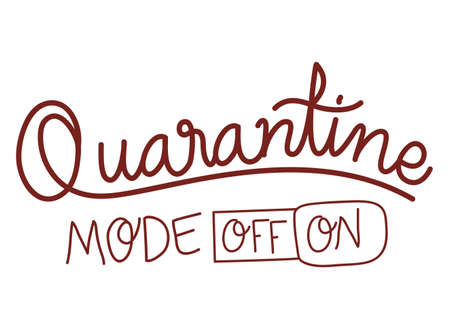 quarantine mode off and on text design of Happiness positivity and covid 19 virus theme Vector illustration