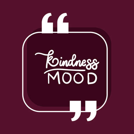 kindness mood design of Quote phrase text and positivity theme Vector illustration