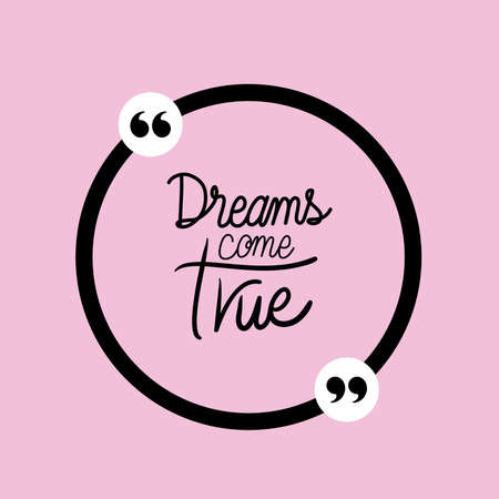 dreams come true design of Quote phrase text and positivity theme Vector illustration