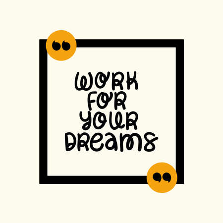 Work for your dreams design of Quote phrase text and positivity theme Vector illustration 向量圖像