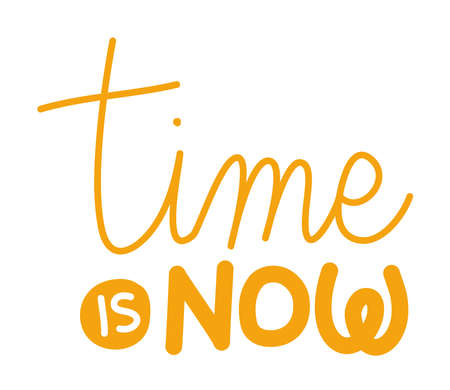time is now lettering design of Quote phrase text and positivity theme Vector illustration 向量圖像