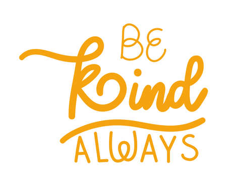 be kind always lettering design of Quote phrase text and positivity theme Vector illustration 向量圖像