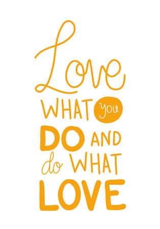 love what you do and do what you love lettering design of Quote phrase text and positivity theme Vector illustration 向量圖像