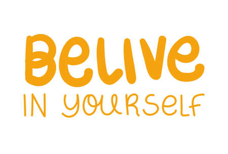 belive in yourself lettering design of Quote phrase text and positivity theme Vector illustration