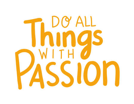 do all things with passion lettering design of Quote phrase text and positivity theme Vector illustration