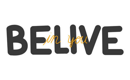 belive in you lettering design of Quote phrase text and positivity theme Vector illustration