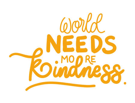 world needs more kindness lettering design of Quote phrase text and positivity theme Vector illustration