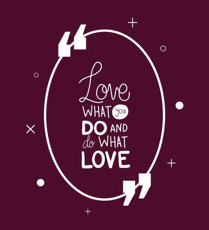 love what you do and do what you love design of Quote phrase text and positivity theme Vector illustration 向量圖像