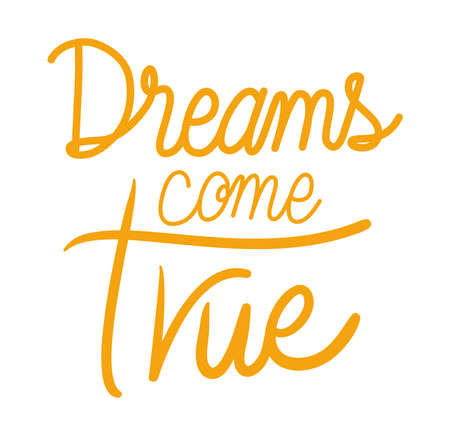 dreams come true lettering design of Quote phrase text and positivity theme Vector illustration