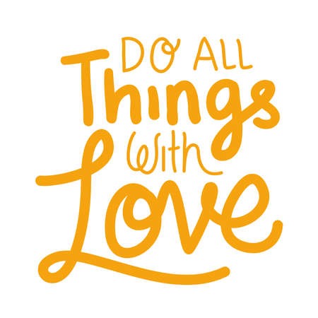 do all things with love lettering design of Quote phrase text and positivity theme Vector illustration 向量圖像