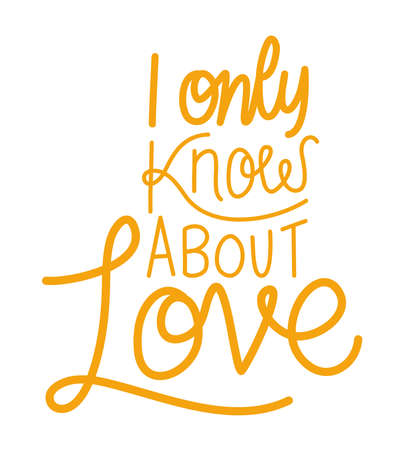 i only know about love lettering design of Quote phrase text and positivity theme Vector illustration
