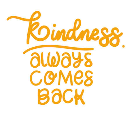 kindness always comes back lettering design of Quote phrase text and positivity theme Vector illustration
