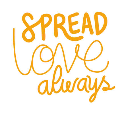 spread love always lettering design of Quote phrase text and positivity theme Vector illustration 向量圖像