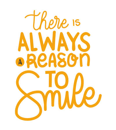 there is always a reason to smile lettering design of Quote phrase text and positivity theme Vector illustration