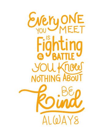 everyone you meet lettering design of Quote phrase text and positivity theme Vector illustration